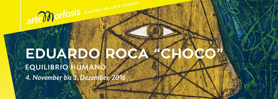 Eduardo Roca - Choco - Exhibition from November 4 through December 3. Vernissage: November 3, 6 p.m.